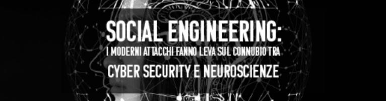 Social Engineering: i moderni attacchi fanno leva sul connubio tra Cyber Security e Neuroscienze