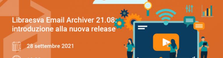 La release 21.08 di Libraesva Email Archiver è ora disponibile!